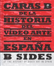 Caras B de la Historia del Vídeo Arte en España