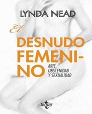 El desnudo femenino. Arte, obscenidad y sexualidad