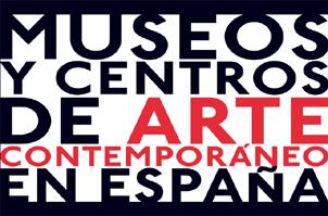 Museos y Centros de Arte Contemporáneo en España