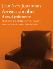 "Artistas sin obra: ""I would prefer not to"""